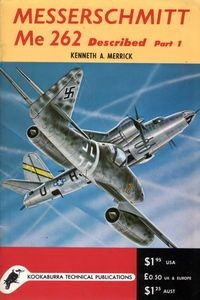 Kookaburra Technical manual. Series 1, no.6: Messerschmitt Me 262 Described Part 1