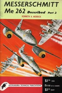 Kookaburra Technical manual. Series 1, no.7: Messerschmitt Me 262 Described Part 2