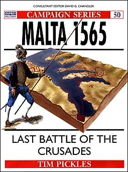 Osprey Campaign 50 - Malta 1565 - Last Battle of The Crusades