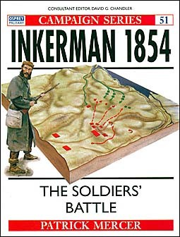 Osprey Campaign 51 - Inkerman 1854 - The Soldiers Battle