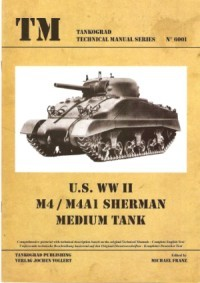 TM - Tankograd Technical Manual Series No. 6001 - US WW II M4 / M4A1 Sherman Medium Tank
