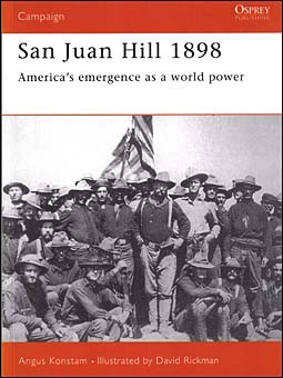 Osprey Campaign 57 - San Juan Hill 1898: America's Emergence as a World Power