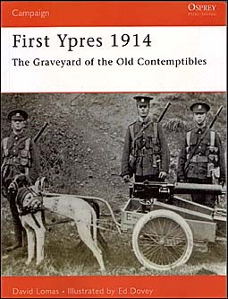 Osprey Campaign 58 - First Ypres 1914: The graveyard of the Old Contemptibles