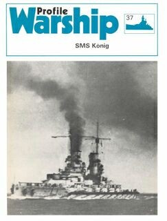 Warships in Profile 37 SMS Konig class Battleships