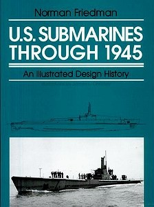 U.S. Submarines Through 1945. [Naval Institute Press]