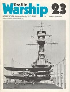 Warships in Profile 23 - HMS Furious Aircraft Carrier 1917-1948 Pt1
