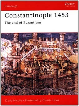 Osprey Campaign 78 - Constantinople 1453 - The end of Byzantium