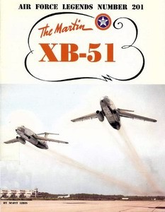 The Martin XB-51. [Air Force Legends #201]