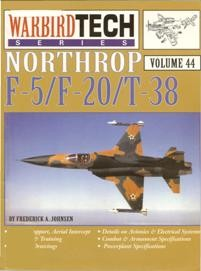 Northrop F-5, F-20, T-38 (Warbird Tech 44)