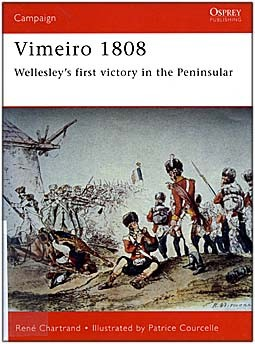 Osprey Campaign 90 - Vimeiro 1808: Wellesley's first victory in the Peninsular