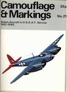 Camouflage & Markings Number 21: British Aircraft in U.S.A.A.F. Service 1942-1945