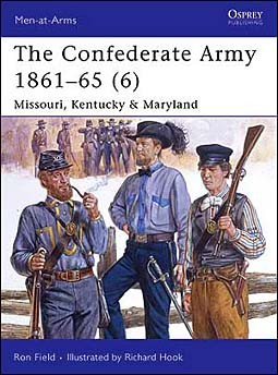 Osprey Men-at-Arms 446 - The Confederate Army 1861-65 (6) Missouri, Kentucky, Maryland