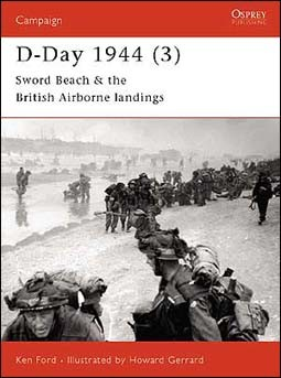 Osprey Campaign 105 - D-day 1944 (3): Sword Beach & The British Airborne landings