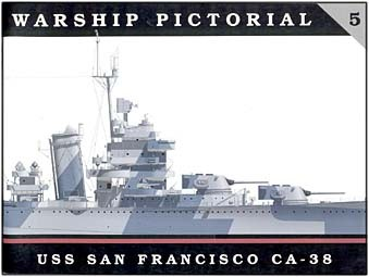 USS SAN FRANCISCO CA-38 (Warship pictorial 5)