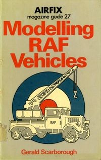 Airfix magazine guide 27: Modelling RAF vehicles