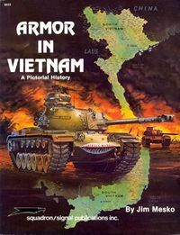 Armor in Vietnam: A Pictorial History - Squadron/Signal Publications Specials series 6033