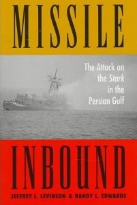 Missile Inbound - The Attack on the Stark in the Persian Gulf