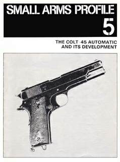 Small Arms Profile 5 - Colt45