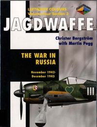 Jagdwaffe Volume Four, Section 3: The War in Russia November 1942 - December 1943 (Luftwaffe Colours)