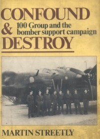 Confound & Destroy: 100 Group and the Bomber Support Campaign
