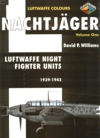 Nachtjager Volume 1: Luftwaffe Night Fighter Units 1939-1943 (Luftwaffe Colours)