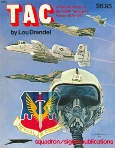 TAC. A Pictorial History of the USAF Tactical Air Forces 1970-1977 (Armor Specials 6012)