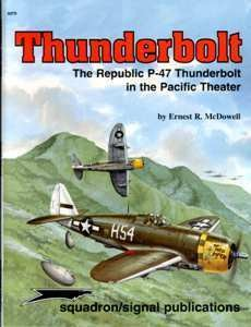 Thunderbolt. The Republic P-47 Thunderbolt in the Pacific Theater [Armor Specials 6079]