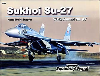 Squadron/Signal Publications - Sukhoi Su-27 (Walk Around 5547)