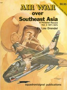 Air War Over Southeast Asia. A Pictorial Record vol. 3 1971-1975 [Armor Specials 6037]