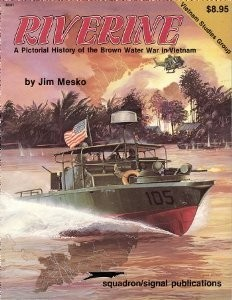 Riverine. A Pictorial History of the Brown Water War in Vietnam [Armor Specials 6041]