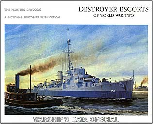 Destroyer Escorts of World War Two: Warship's Data Special