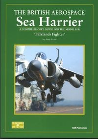 The British Aerospace Sea Harrier. 'Falklands Fighter': A Comprehensive Guide for the Modeller (SAM Modellers Datafile 11)