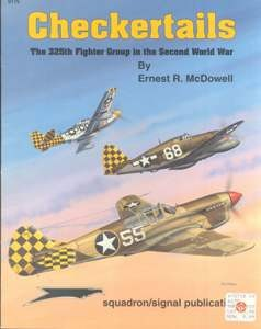 Checkertails. The 325th Fighter Group in the Second World War [Squadron & Signal: Colors 6175]