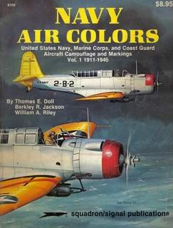 Navy Air Colors 1 1911-1945 Vol.1 [Squadron Signal 6156]