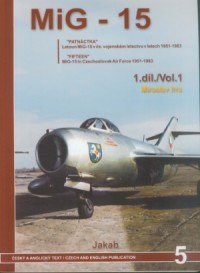 MiG-15 Vol.1: 'Fifteen' MiG-15 in Czechoslovak Air Force 1951-1983 (Jakab 5)