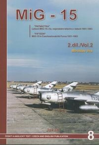 MiG-15 Vol.2: 'Fifteen' MiG-15 in Czechoslovak Air Force 1951-1983 (Jakab 8)