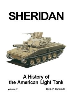 Sheridan.  A history of the American Light tank (volume 2)