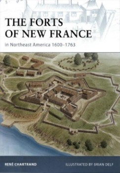 Osprey Fortress 75 - The Forts of New France in Northeast America 1600-1763