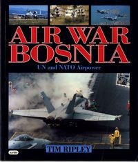 Air War Bosnia: UN and Nato Airpower