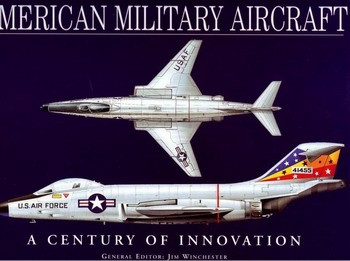 American Military Aircraft. A Century of Innovation [Grange Books]