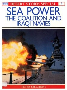 Sea Power The Coalition and Iraqi Navies [Desert Storm Special 03]