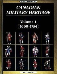 Canadian Military Heritage, Volume 1, 1000-1754