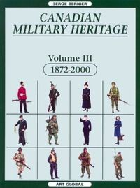 Canadian Military Heritage, Volume 3, 1872-2000