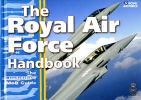 The Royal Air Force Handbook : The Definitive MoD Guide