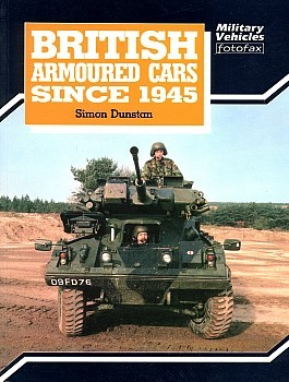 British Armoured Cars Since 1945 (Military Vehicles Fotofax)