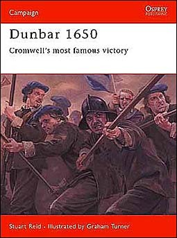 Osprey Campaign 142 - Dunbar 1650 : Cromwell's most famous victory