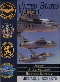 United States Naval Aviation Patches Volume II: Aircraft, Attack Squadrons, Helicopter Squadrons