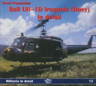 Militaria in Detail 12. Bell UH-1D Iroquois (Huey) in Detail