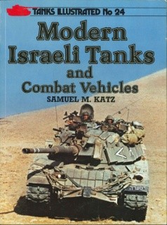 Modern Israeli Tanks and Combat Vehicles [Tanks Illustrated No 24]