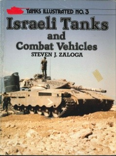 Israeli Tanks and Combat Vehicles  [Tanks Illustrated No 03]